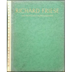 Richard Friese. Ein deutsches Künstlerleben