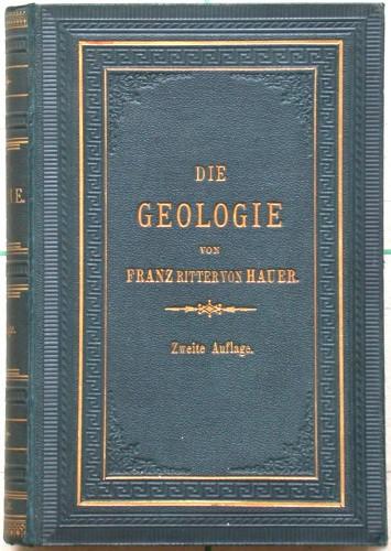Die Geologie und ihre Anwendung auf d. Kenntniss d. Bodenbeschaffenheit d. Österr.-Ungar. Monarchie