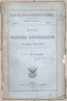Beiträge zur wirtschaftlichen Entwickelungsgechichte der vereinigten Niederlande im 17. und 18. Jahrhunedrt.
