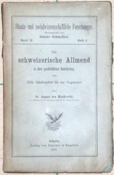 Die schweizerische Allmend in ihrer geschichtlichen Entwickelung vom XIII. Jahrhundert bis zur Gegenwart.