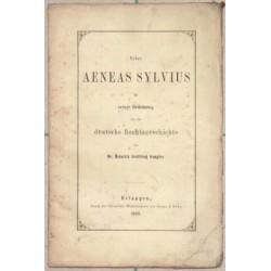 Über Aeneas Sylvius in seiner Bedeutung für die deutsche Rechtsgeschichte.