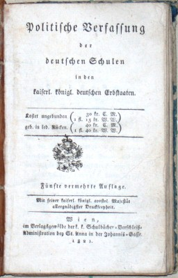 Politische Verfassung der deutschen Schulen in den kaiserl. königl. deutschen Erbstaaten. 5. Auflage