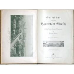 Geschichte der königlichen Hauptstadt Olmütz von den ältesten Zeiten bis zur Gegenwart.