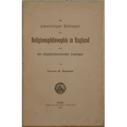 Die gegenwärtigen Richtungen der Religionsphilosophie in England und ihre erkenntnistheoretieschen Grundlagen