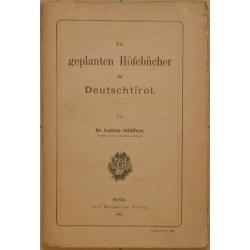 Die gaplanten Höfebücher für Deutschtirol