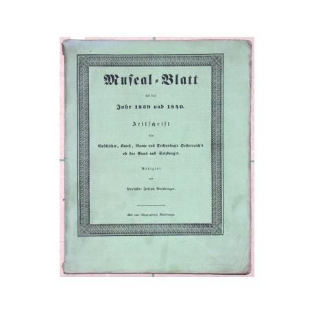 Museal-Blatt auf das Jahr 1839 und 1840. Zeitschrift für Geschichte, Kunst, Natur und Technologie Oesterreich's ob der Enns