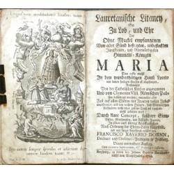 Lauretanische Litaney, So Zu Lob, und Ehr der ... Himmels-Königin Maria
