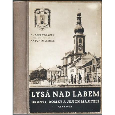 Lysá nad Labem - grunty, domky a jejich majitelé. Historie Lysé nad Labem v obrazech